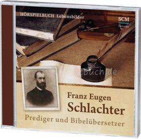 Franz Eugen Schlachter (Audio-Hörbuch)