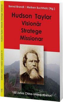 Brandl: Hudson Taylor: Visionär, Stratege, Missionar