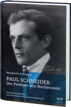 Paul Schneider - Der Prediger von Buchenwald (Hardcover)