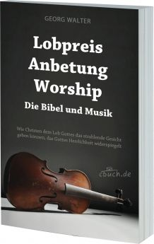 Walter: Lobpreis, Anbetung, Worship