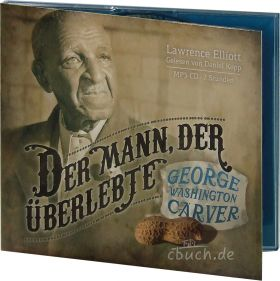 Elliott: Der Mann, der überlebte - George Washington Carver (MP3-Hörbuch)