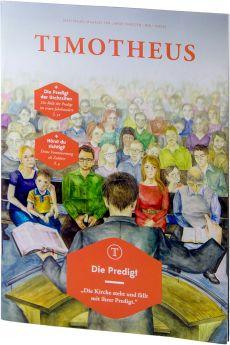 Timotheus Magazin Nr. 16 - 3/2014 - Die Predigt