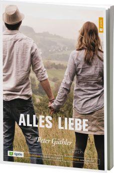 Peter Güthler: Alles Liebe - Ein Kurs - Rigatio