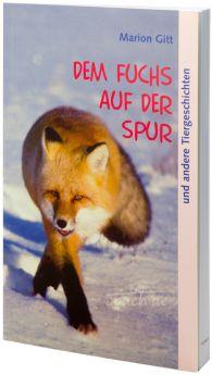 M. Gitt: Dem Fuchs auf der Spur