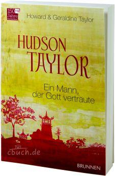 Howard & Geraldine Taylor: Hudson Taylor - Biografie