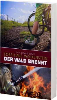 Schmidt-Schell: Forsthaus Wolkenstein - Der Wald brennt