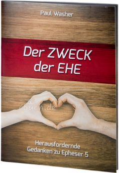 Paul Washer: Der Zweck der Ehe