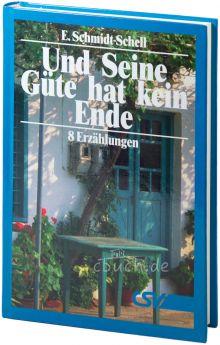 Schmidt-Schell: Und Seine Güte hat kein Ende