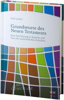 Ralf Luther: Grundworte des Neuen Testaments