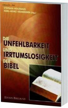Holthaus u.a.: Die Unfehlbarkeit und Irrtumslosigkeit der Bibel