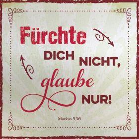 Metalltafel - Fürchte dich nicht, glaube nur!. Edle Tafel im Vintagestil mit Zitat. Mit Aluaufsteller und Kuvert.