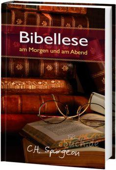 Spurgeon: Bibellese am Morgen und am Abend