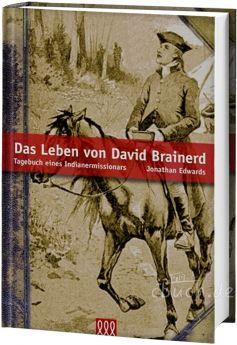 Jonathan Edwards: Das Leben von David Brainerd - 3L Verlag