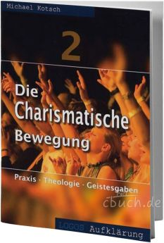 Kotsch: Die charismatische Bewegung 2