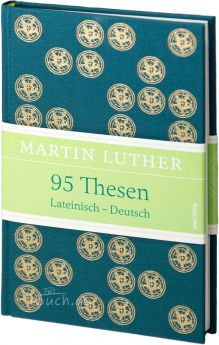 Luther: 95 Thesen. Lateinisch - Deutsch