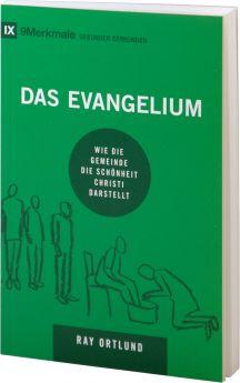 Ray Ortlund: Das Evangelium - Wie die Gemeinde die Schönheit Christi darstellt