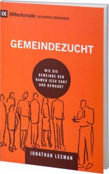 Jonathan Leeman: Gemeindezucht - Betanien Verlag