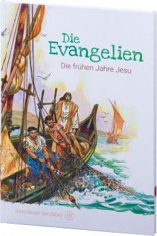 Die Evangelien - Die frühen Jahre Jesu (Abenteuer der Bibel – Band 19)
