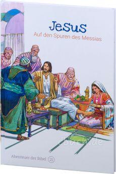 Jesus – Auf den Spuren des Messias (Abenteuer der Bibel – Band 21)