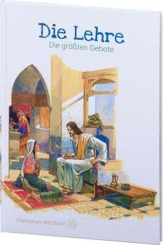 Die Lehre – Die größten Gebote (Abenteuer der Bibel – Band 23)