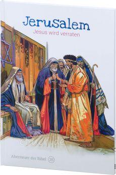 Jerusalem – Jesus wird verraten (Abenteuer der Bibel – Band 25)