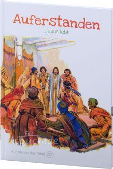 Auferstanden – Jesus lebt (Abenteuer der Bibel – Band 27)