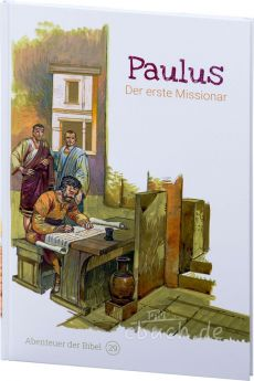 Paulus – Der erste Missionar (Abenteuer der Bibel – Band 29)