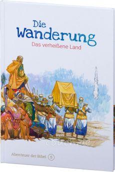 Die Wanderung - Das verheißene Land (Abenteuer der Bibel – Band 5)