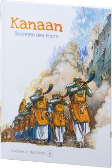 Kanaan - Soldaten des Herrn (Abenteuer der Bibel – Band 6)