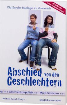 Michael Kotsch: Abschied von den Geschlechtern - Die Gender-Ideologie im Vormarsch