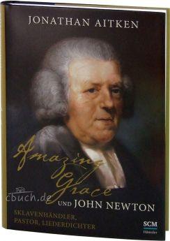 Jonathan Aitken: Amazing Grace und John Newton