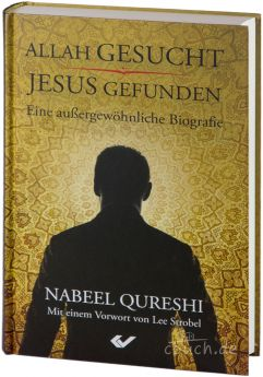 Nabeel Qureshi: Allah gesucht, Jesus gefunden