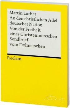 Luther: An den christlichen Adel deutscher Nation und andere Schriften