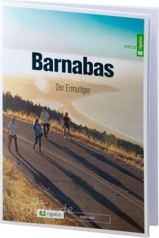 Eddie Rasnake: Barnabas - Der Ermutiger