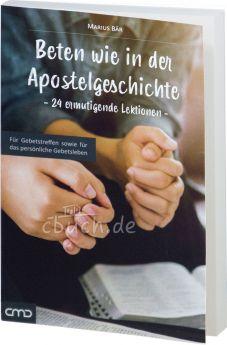 Marius Bär: Beten wie in der Apostelgeschichte – 24 ermutigende Lektionen