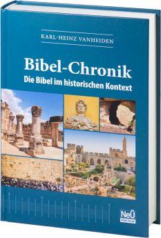 Karl-Heinz Vanheiden: Bibel-Chronik - Die Bibel im historischen Kontext