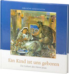 Cornelis J. Meeuse: Ein Kind ist uns geboren - Biblische Geschichten