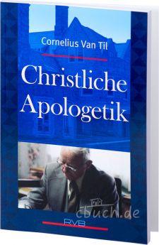Cornelius Van Til: Christliche Apologetik - RVB