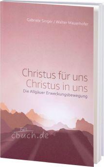 Singer/Mauerhofer: Christus für uns – Christus in uns