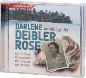 Darlene Deibler Rose – Gottes Hand im Dschungel des Zweiten Weltkrieges (MP3-Hörbuch)