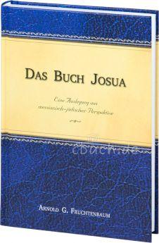 Arnold G. Fruchtenbaum: Das Buch Josua - Eine Auslegung aus messianisch-jüdischer Perspektive