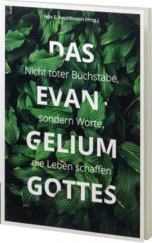 Felix E. Aeschlimann (Hrsg.): Das Evangelium Gottes