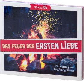 Wolfgang Bühne: Das Feuer der ersten Liebe (Audio-CD)