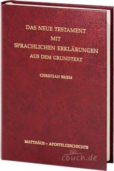 Briem: Das Neue Testament mit sprachlichen Erklärungen 1