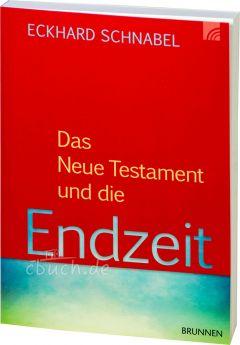 Schnabel: Das Neue Testament und die Endzeit