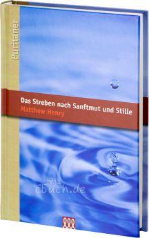 Matthew Henry: Das Streben nach Sanftmut und Stille