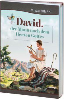 Waterman: David, der Mann nach dem Herzen Gottes