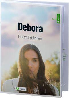 Eddie Rasnake: Debora - Der Kampf ist des Herrn