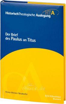 Neudorfer: Der Brief des Paulus an Titus - HTA Reihe