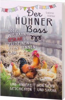 Kähler: Der Hühnerboss oder Wie Hahn Oskar zu seinen zehn Hennen kam